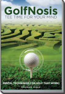 """GolfNosis - Tee Time For Your Mind - Mental Techniques For Golf That Work!"""